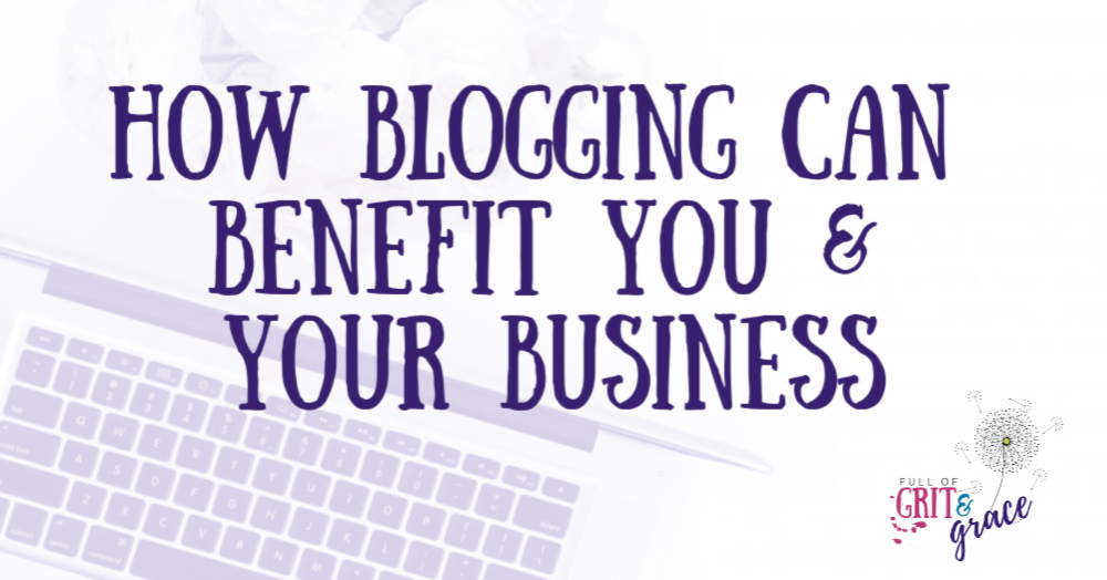 How blogging can benefit you and your business. Plus suggestions for getting started in blogging!