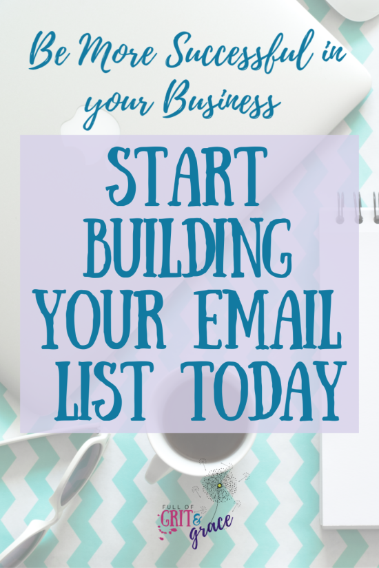 Start building your email list today to be more successful in your business or with your blog! Learn why it's critical and how to get started.