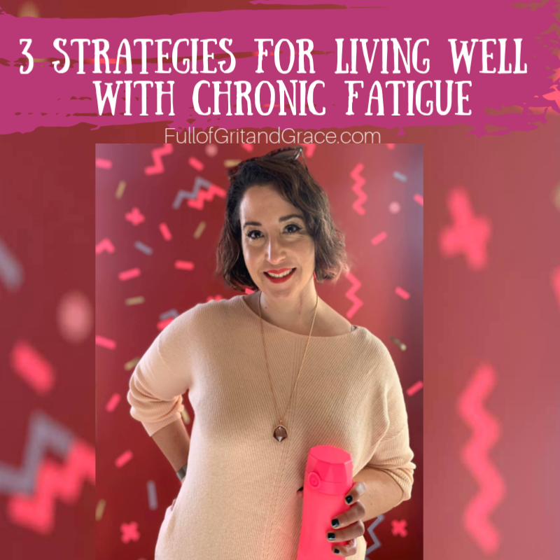 3 Strategies for Living Well With Chronic Fatigue