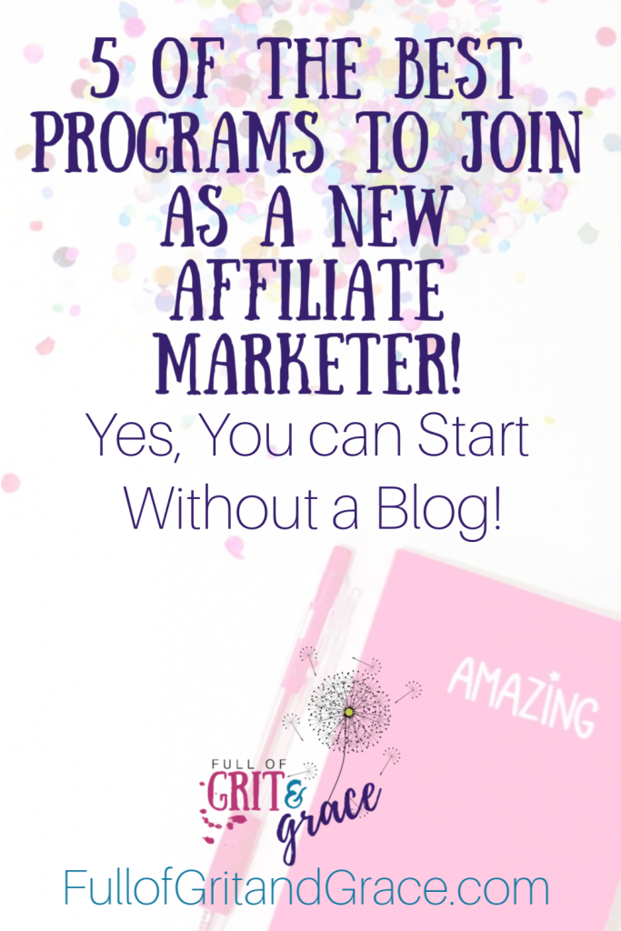 Five of the best programs to join as a new affiliate marketer! Yes, even if you don't have a blog of big following.