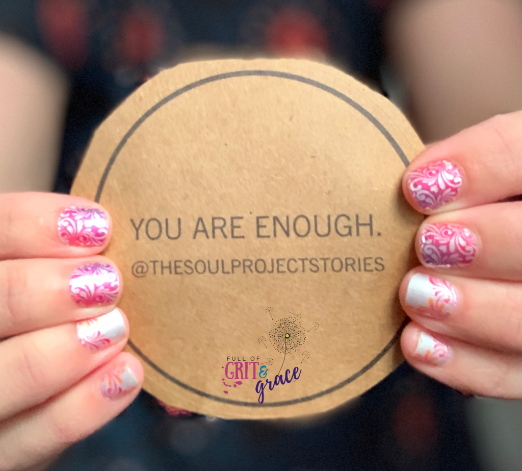 You are enough. The connection between chronic illness and mental health. Nails from Color Street and Sticker from the Soul Project.