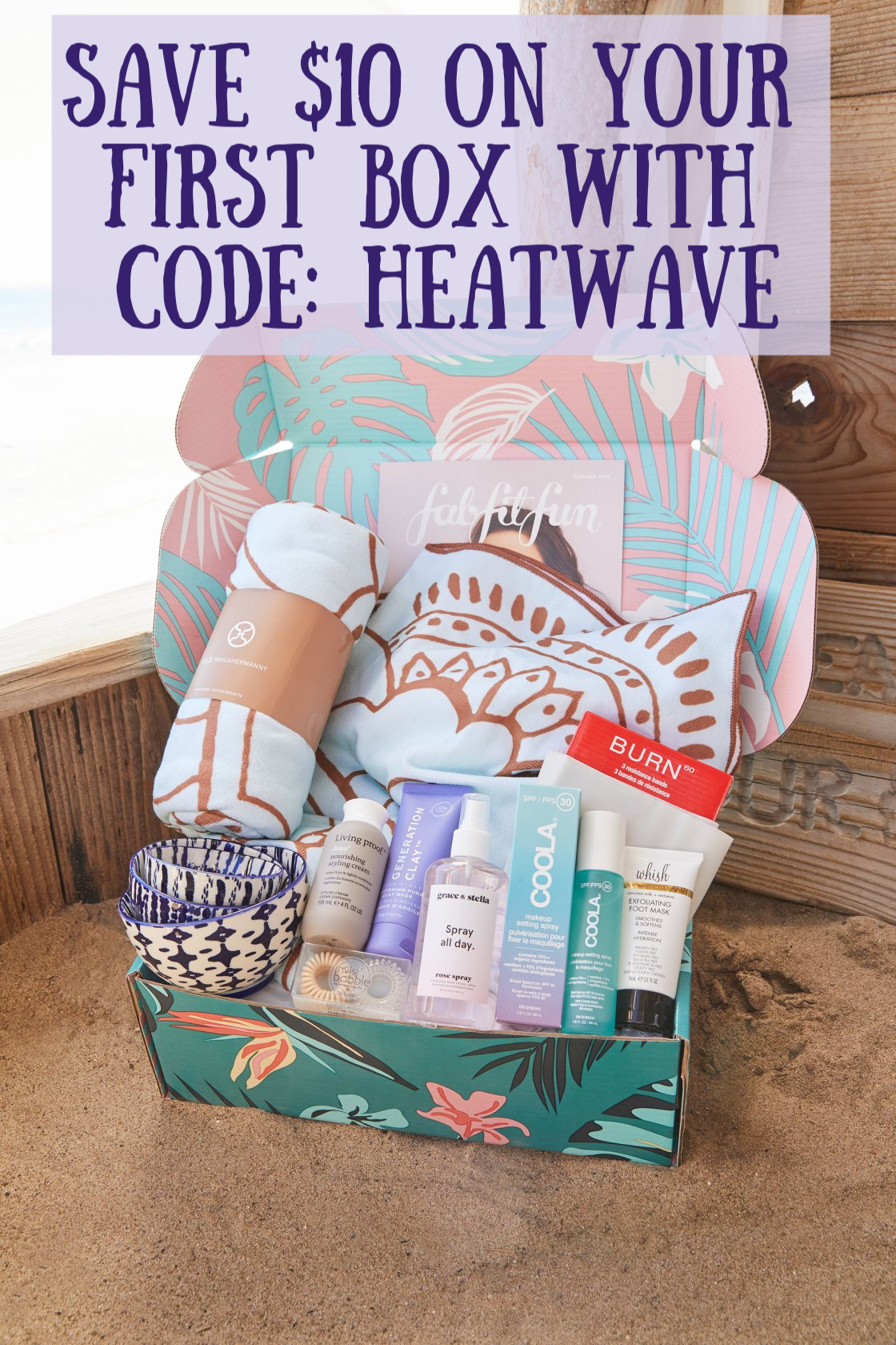 FabFitFun Summer Box has arrived! Save $10 on your first box worth over $200 with code Heatwave.