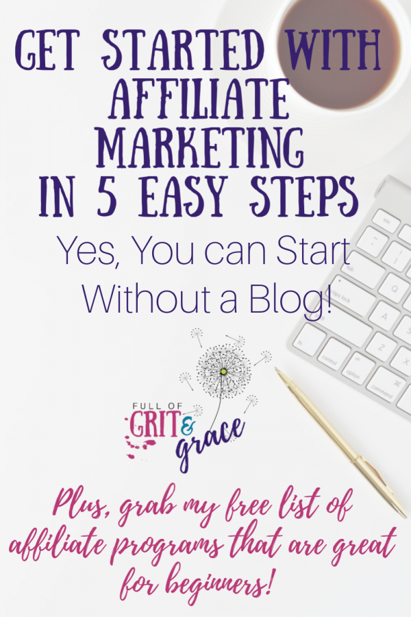 Get started with affiliate marketing in five easy steps, even if you don't have a blog.